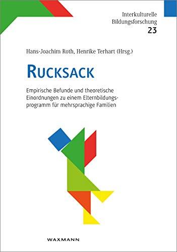 Rucksack: Empirische Befunde und theoretische Einordnungen zu einem Elternbildungsprogramm für mehrsprachige Familien (Interkulturelle Bildungsforschung)