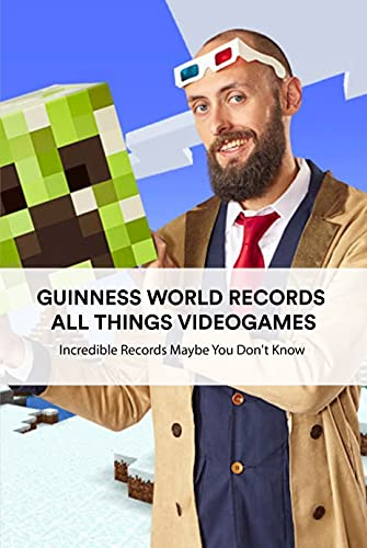 Guinness World Records All Things Videogames: Incredible Records Maybe You Don't Know: Book Of Guinness World (English Edition)