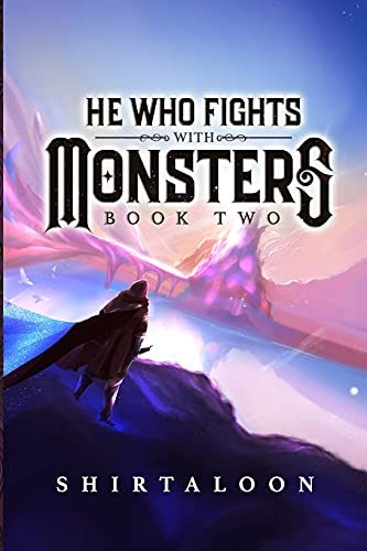 Compare Textbook Prices for He Who Fights with Monsters: Book 2: A LitRPG Adventure  ISBN 9798502169707 by Shirtaloon