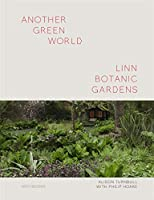 Another Green World: Linn Botanic Gardens: Encounters With a Scottish Arcadia