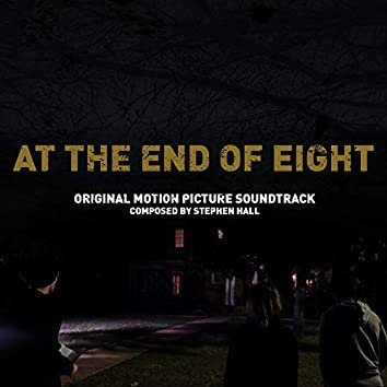 At the End of Eight (Original Motion Picture Soundtrack)