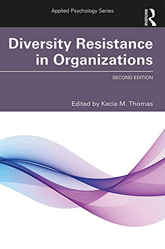 Diversity Resistance in Organizations (Applied Psychology Series)