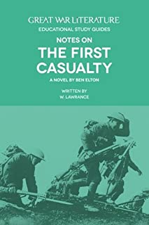 Great War Literature Notes on the First Casualty