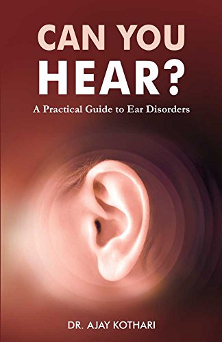 CAN YOU HEAR?: A Practical Guide to Ear Disorders (English Edition)
