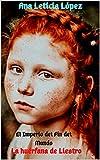 El imperio del fín del mundo: La huerfana de liestro (El imperio del fin del mundo nº 2)