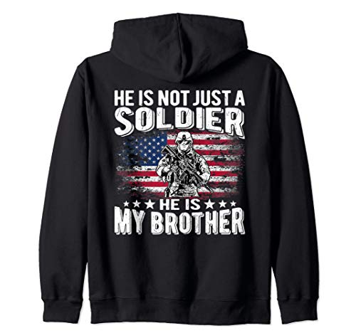 He Is Not Just A Soldier He Is My Brother Proud Army Family Zip Hoodie