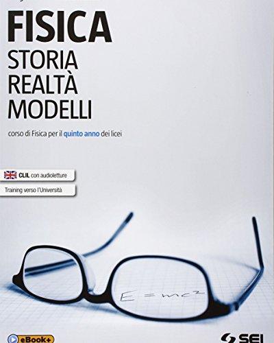 Fisica. Storia, realtà, modelli. Corso di fisica. Per la 5ª classe dei Licei. Con e-book. Con espansione online (Vol. 2)