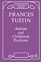 Autism and Childhood Psychosis (Maresfield Library)