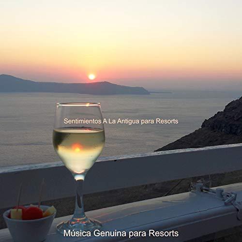Sentimientos A La Antigua para Resorts