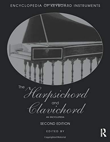 The Harpsichord and Clavichord: An Encyclopedia (Encyclopedia of Keyboard Instruments)