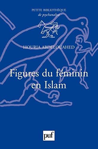 Figures du féminin en Islam (Petite bibliothèque de psychanalyse) (French Edition)