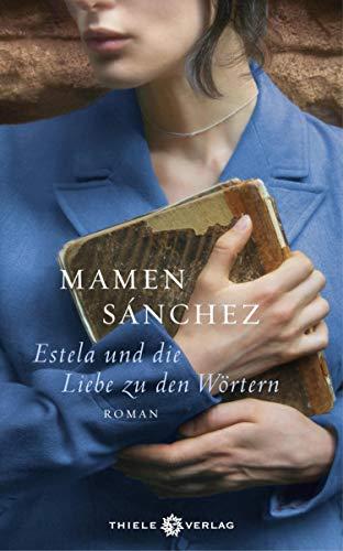 Estela und die Liebe zu den Wörtern: Roman (German Edition)