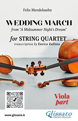 "Viola part of ""Wedding March"" by Mendelssohn for String Quartet: from ""A Midsummer Night's Dream"" (Wedding March by Mendelssohn for String Quartet Vol. 3) (Italian Edition)"