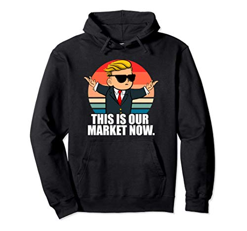 This Is Our Market Now WSB Wall Street Bets Stonks GME Gear Pullover Hoodie