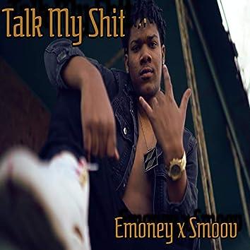Talk My Shit (feat. Smoov)