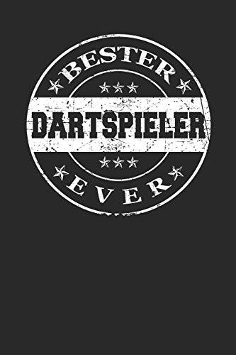 Bester Dartspieler Ever: A5 Punktiertes • Notebook • Notizbuch • Taschenbuch • Journal • Tagebuch - Ein lustiges Geschenk für die Besten Männer Der Welt