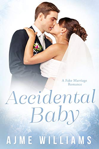 Accidental Baby: A Fake Marriage Romance