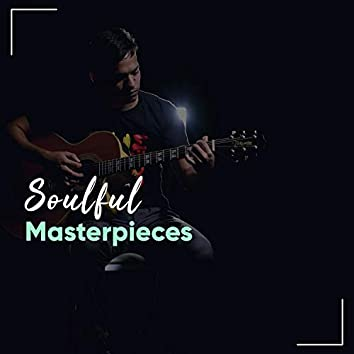 Soulful Masterpieces
