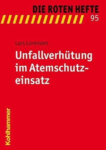 Unfallverhütung im Atemschutzeinsatz (Die Roten Hefte, Band 95)