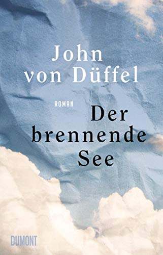 Buchseite und Rezensionen zu 'Der brennende See: Roman' von John von Düffel