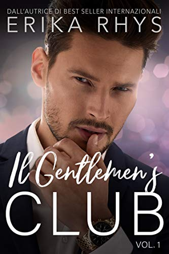 Il Gentlemen's Club, volume uno: una storia d'amore miliardaria (La serie Il Gentlemen's Club Vol. 1)