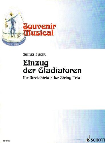 Einzug der Gladiatoren: Violine, Viola und Violoncello. Partitur und Stimmen. (Souvenir Musical, Heft 4)