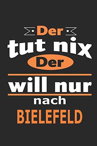 Der tut nix Der will nur nach Bielefeld: Notizbuch mit 110 Seiten, ebenfalls Nutzung als Dekoration in Form eines Schild bzw. Poster möglich