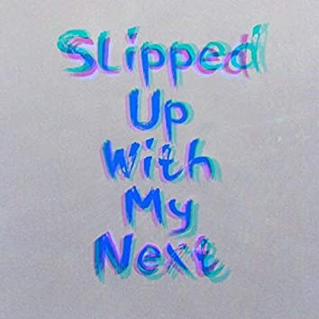 Slipped up