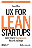 UX for Lean Startups: Faster, Smarter User Experience Research and Design...