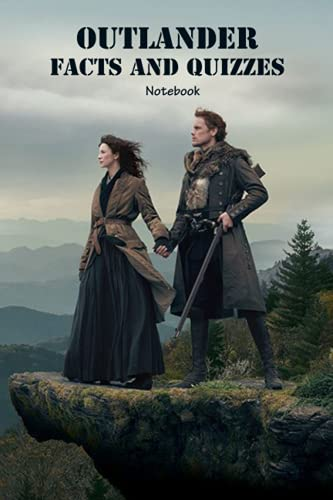 Compare Textbook Prices for Outlander Facts and Quizzes Notebook: Notebook|Journal| Diary/ Lined - Size 6x9 Inches 100 Pages  ISBN 9798521067442 by JACQUELINE, Mr LUECHT