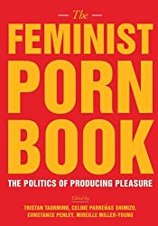 The Feminist Porn Book - the queen of all feminist porn books and a must read.