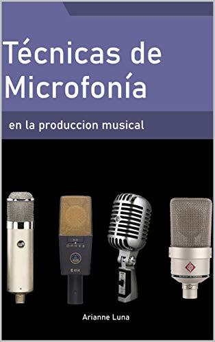 Técnicas de microfonía en la producción musical