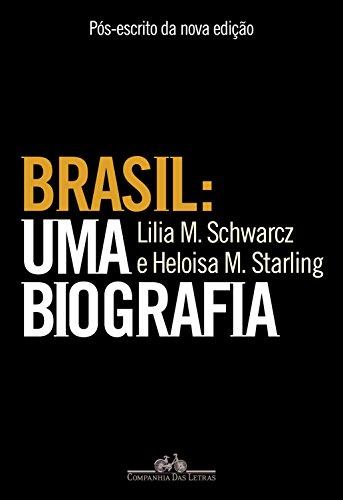Brasil: uma biografia - Pós-escrito