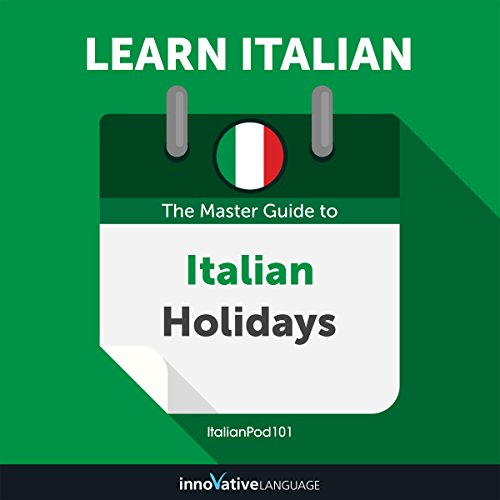 Couverture de Learn Italian: The Master Guide to Italian Holidays for Beginners