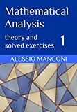 Mathematical Analysis 1: theory and solved exercises