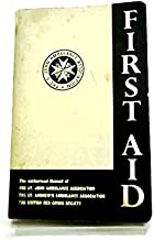 First aid: The authorised manual of the St.John Ambulance Association of the Order of St.John, The St.Andrew's Ambulance Association, the British Red Cross Society