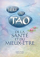 Le Jeu du Tao de la santé et du mieux-être de Patrice Levallois