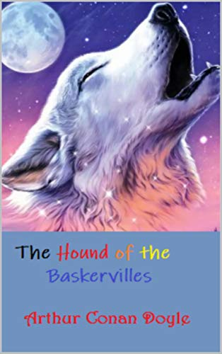 Arthur Conan Doyle :The Hound of the Baskervilles (English Edition)