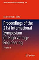 Proceedings of the 21st International Symposium on High Voltage Engineering: Volume 1 (Lecture Notes in Electrical Engineering, 598)
