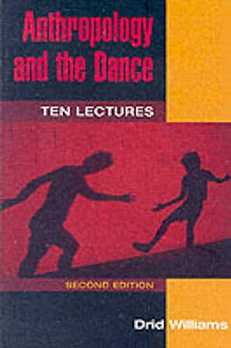 Anthropology and the Dance: TEN LECTURES (2D ED.)