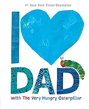 I Love Dad with The Very Hungry Caterpillar  The World of Eric Carle
