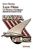 Laya Films i el cinema a Catalunya durant la Guerra Civil (Sèrie Assaig)