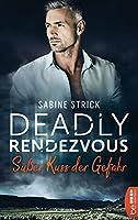 Deadly Rendezvous - Suesser Kuss der Gefahr