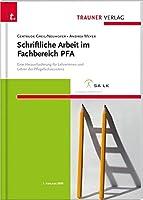 Schriftliche Arbeit im Fachbereich PFA Eine Herausforderung fuer Lehrerinnen und Lehrer der Pflegefachassistenz