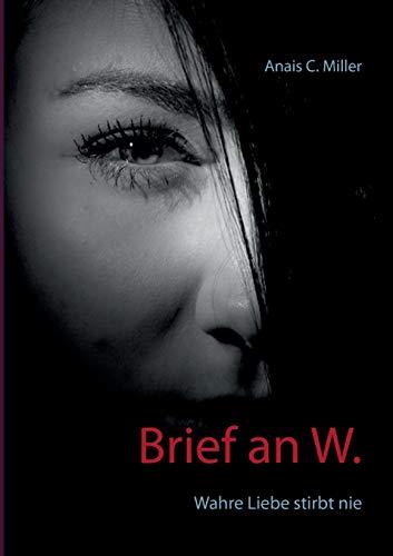 Brief an W.: Wahre Liebe stirbt nie