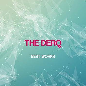 The Derq Best Works