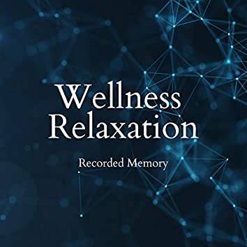 Recorded Memory - Wellness Relaxation