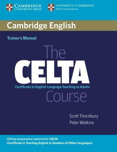 The CELTA Course Trainer's Manual by Scott Thornbury (2007-09-17)