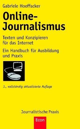 Online-Journalismus. Texten und Konzipieren für das Internet. Ein Handbuch für Ausbildung und Praxis