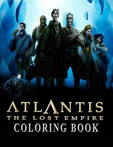 Atlantis The Lost Empire Coloring Book: for Kids Ages 3-7 And Adults